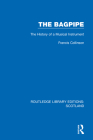 The Bagpipe: The History of a Musical Instrument Cover Image