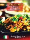 A Complete Cookbook with 112 Vegan First Course - Lunch and Dinner Recipes: Best Quick And Easy Cooking At Home - First Dishes - Ricette In Italiano C Cover Image