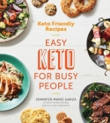 Keto Friendly Recipes: Easy Keto for Busy People Cover Image