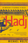 The Hadj: An American Pilgrimage to Mecca Cover Image