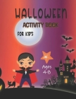 Halloween Activity Book for Kids Ages 4-8: Fun Workbook For Learning, Coloring, Word Search, Mazes, Sudoku and More! Cover Image