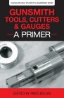 Gunsmith Tools, Cutters & Gauges: A Primer Cover Image