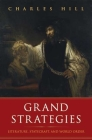 Grand Strategies: Literature, Statecraft, and World Order Cover Image