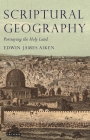 Scriptural Geography: Portraying the Holy Land Cover Image