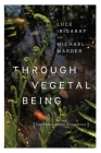 Through Vegetal Being: Two Philosophical Perspectives (Critical Life Studies) Cover Image
