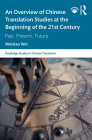 An Overview of Chinese Translation Studies at the Beginning of the 21st Century: Past, Present, Future Cover Image