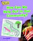 How Can We Help Out in Our Community? (What's Your Point? Reading and Writing Opinions) Cover Image