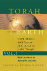 Torah of the Earth Vol 1: Exploring 4,000 Years of Ecology in Jewish Thought: Zionism & Eco-Judaism Cover Image