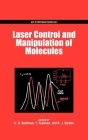 Laser Control and Manipulation of Molecules (ACS Symposium #821) Cover Image