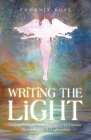 Writing the Light: Finding the Light in the Darkness of Depression. the Awakening of a Lightworker Cover Image
