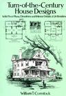 Turn-Of-The-Century House Designs: With Floor Plans, Elevations and Interior Details of 24 Residences (Dover Architecture) Cover Image