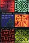 Indigenous American Women: Decolonization, Empowerment, Activism (Contemporary Indigenous Issues ) Cover Image
