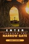 Enter Through The Narrow Gate Cover Image