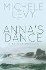 Anna's Dance: A Balkan Odyssey Cover Image