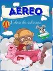 Aereo Libro da colorare: Aereo libro da colorare per i bambini: Un libro da colorare di aeroplani per bambini. immagini di aeroplani divertenti Cover Image
