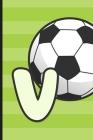 V: Soccer Monogram Letter V Initial Notebook - 6