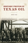 Historic Photos of Texas Oil Cover Image