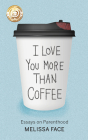 I Love You More Than Coffee Cover Image