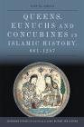 Queens, Eunuchs and Concubines in Islamic History, 661â