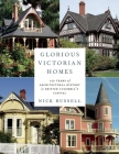 Glorious Victorian Homes: 150 Years of Architectural History in British Columbia's Capital Cover Image