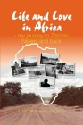 Life and Love in Africa: My Journey to Zambia, Nigeria and Back Cover Image