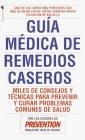 Guia Medica de Remedios Caseros: Miles de sugerencias y tratamientos practicos para prevenir y curar problemas de salud Cover Image