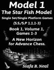 Model I -The Star Fish Model-Single Set/Single Platform Games(S.S./S.P 1.1.1-3)-Book 1 Volume 1 Games 1-3: Book 1 Cover Image