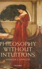 Philosophy Without Intuitions Cover Image