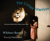 The Corner Warriors: You are never alone when a King is in your corner Cover Image
