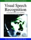 Visual Speech Recognition: Lip Segmentation and Mapping (Premier Reference Source) Cover Image