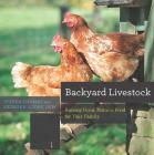 Backyard Livestock: Raising Good, Natural Food for Your Family (Countryman Know How) Cover Image
