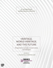 Heritage, World Heritage, and the Future: Perspectives on Scale, Conservation, and Dialogue Cover Image