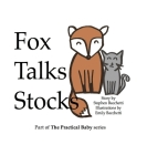 Fox Talks Stocks (Practical Baby #1) Cover Image