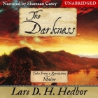 The Darkness Lib/E: Tales from a Revolution - Maine Cover Image