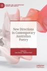 New Directions in Contemporary Australian Poetry (Modern and Contemporary Poetry and Poetics) Cover Image