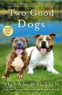 Two Good Dogs: A Novel Cover Image