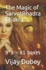 The Magic of SarvotBhadra Chakra: 9*9 = 81 boxes Cover Image