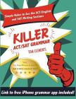Killer ACT/SAT Grammar: Eleven Easy Grammar and Punctuation Rules for Both Tests Cover Image