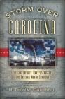 Storm Over Carolina: The Confederate Navy's Struggle for Eastern North Carolina Cover Image