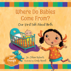 Where Do Babies Come From?: Our First Talk about Birth (Just Enough) Cover Image