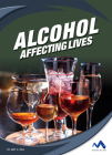 Alcohol: Affecting Lives Cover Image