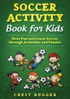 Youth Soccer Dribbling Skills and Drills: 100 Soccer Drills and Training Tips to Dribble Past the Competition Cover Image