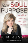 Your Soul Purpose: Learn How to Access the Light Within Cover Image