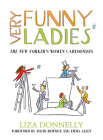 Very Funny Ladies: The New Yorker's Women Cartoonists Cover Image