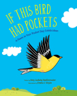 If This Bird Had Pockets: A Poem in Your Pocket Day Celebration Cover Image