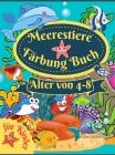 Meerestiere Färbung Buch für Kinder: Erstaunliches Malbuch für Kinder im Alter von 4-8 Jahren, zum Ausmalen von Meerestieren, Meeresbewohnern & Unterw Cover Image