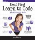 Head First Learn to Code: A Learner's Guide to Coding and Computational Thinking Cover Image