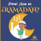 ¡Dime! ¿Qué es el Ramadán?: Un cuento islámico para niños con preguntas sobre el Ramadán Cover Image