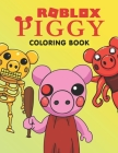 Piggy Roblox Coloring Book: A Cool Coloring Book for Fans of Piggy Roblox..Lot of Designs to Color, Relax and Relieve Stress Cover Image
