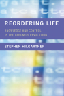 Reordering Life: Knowledge and Control in the Genomics Revolution (Inside Technology) Cover Image